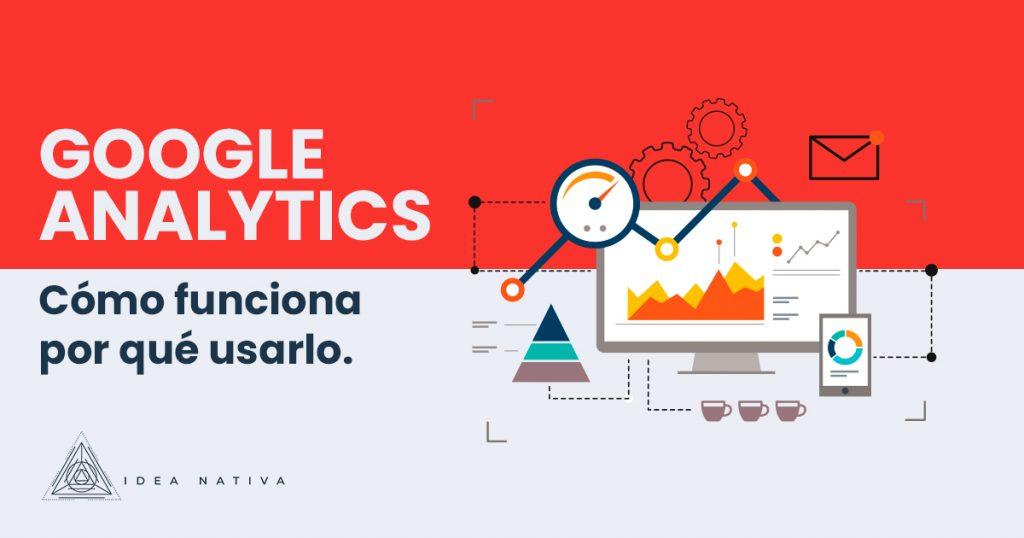 Google Analytics cómo funciona y por qué usarlo